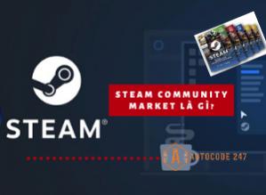 Steam market là gì? Làm sao để mua, bán item ingame được lên steam market